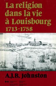 La religion dans la vie à Louisbourg (1713-1758)