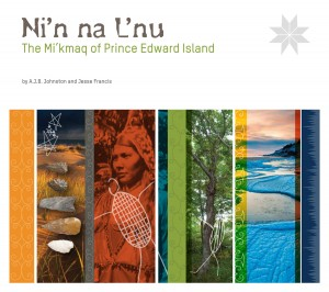 Ni'n na L'nu: The Mi'kmaq of Prince Edward Island