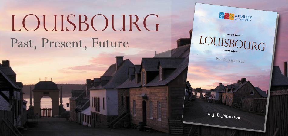 Louisbourg: Past, Present, Future (book cover)