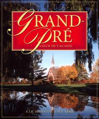 Grand-Pré,Cœurde l'Acadie