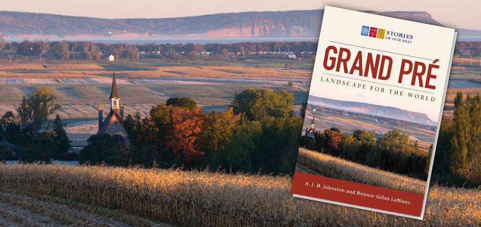 Grand Pré: Landscape For The World
