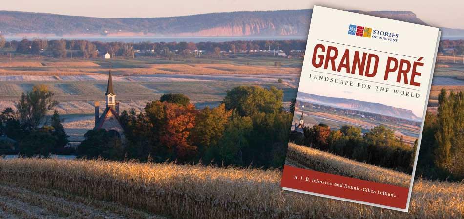 Grand Pré: Landscape For The World